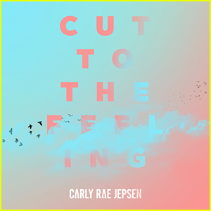 Carly Rae Jepsen's New Song 'Cut to the Feeling' is Out Now - Listen Here!