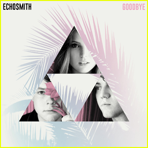 Echosmith Drops Gorgeous New Single 'Goodbye' - Listen & Download Here!