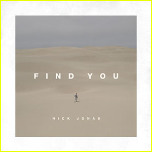 Nick Jonas Debuts New Single 'Find You' - Listen Here!