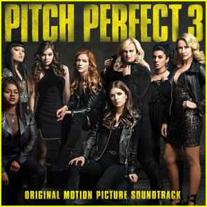 The 'Pitch Perfect 3' Soundtrack Is Out - Listen, Download & Make It the Soundtrack of Your Life!
