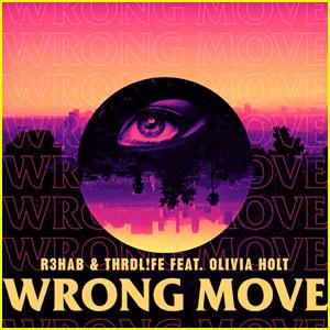 R3hab & THRDL!FE Feat. Olivia Holt: 'Wrong Move' - Stream, Download & Lyrics!